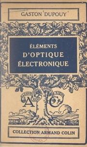 Gaston Dupouy et Jean Cabannes - Éléments d'optique électronique.