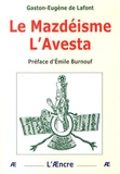 Gaston-Eugène de Lafont - Le Mazdéisme - L'Avesta.