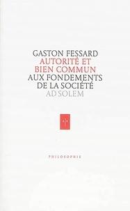 Gaston Fessard - Autorité et Bien commun.