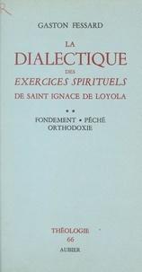 Gaston Fessard et  Faculté de théologie de Lyon-F - La dialectique des Exercices Spirituels de Saint Ignace de Loyola (2) - Fondement, péché, orthodoxie.