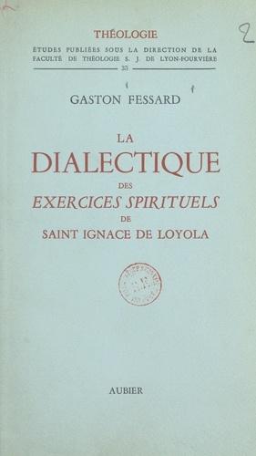 La dialectique des exercices spirituels de Saint... de ...
