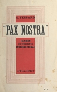 Gaston Fessard - Pax nostra - Examen de conscience international.