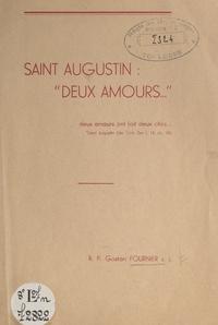 """Gaston Fournier - Saint Augustin : """"Deux amours...""""."""