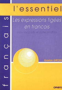 Gaston Gross - Les expressions figées en français - Noms composés et autres locutions.