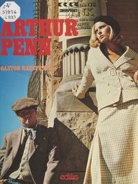 Gaston Haustrate et François Chevassu - Arthur Penn.