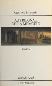 Gaston Haustrate et Jean Wagner - Au tribunal de la mémoire.