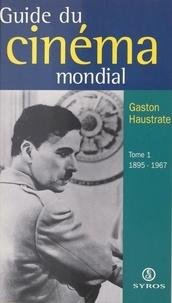 Gaston Haustrate - Le guide du cinéma mondial (1) - 1895-1967.