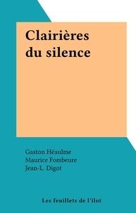 Gaston Héaulme et Jean-L. Digot - Clairières du silence.