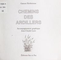 Gaston Herbreteau et Jean-Claude Luez - Chemins des Ardillers.