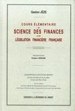 Gaston Jèze - Cours élémentaire de science des finances et de législation financière française.