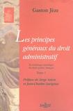 Gaston Jèze - Les principes généraux du droit administratif - Tome 1, La technique juridique du droit public français.