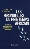 Gaston Kelman - Les hirondelles du printemps africain - Ma rencontre avec Ely Ould Mohamed Vall, le père de la démocratie mauritanienne.