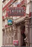 Gaston Labayle - Petite histoire de Cauterets - Ses origines, ses transformations successives, ses visiteurs illustres.
