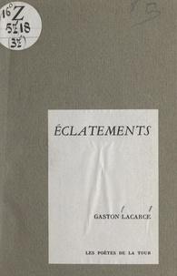 Gaston Lacarce - Éclatements.