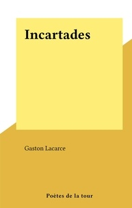 Gaston Lacarce - Incartades.