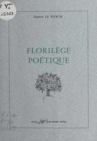 Gaston Le Floc'h et Fernand Guériff - Florilège poétique.
