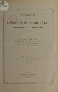 Gaston Lebault - Aperçu sur l'économie marocaine - Ses besoins, son avenir.
