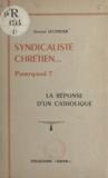 Gaston Lecordier et Gaston Tessier - Syndicaliste chrétien... pourquoi ? - La réponse d'un catholique.