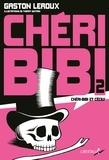 Gaston Leroux - Chéri-Bibi Tome 2 : Chéri-Bibi et Cécily.