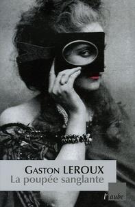 Gaston Leroux - La poupée sanglante Tome 1 : .