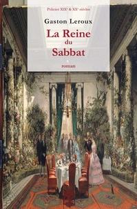 Gaston Leroux - La Reine du Sabbat.