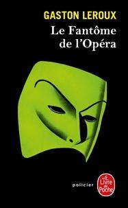 Gaston Leroux - Le fantôme de l'Opéra.
