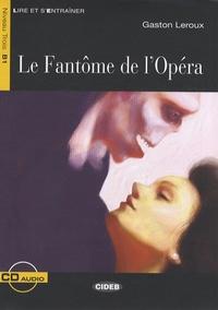 Gaston Leroux - Le Fantôme de l'Opéra - Niveaux 3 B1. 1 CD audio