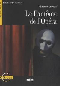 Gaston Leroux - Le fantôme de l'Opéra - Niveau Trois B1. 1 CD audio