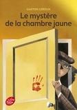 Gaston Leroux - Le mystère de la chambre jaune.