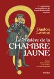 Gaston Leroux - Le mystère de la chambre jaune - Les aventures extraordinaires de Joseph Rouletabille, reporter.