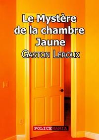 Téléchargement gratuit d'ebooks pdf en ligne Le Mystère de la chambre jaune