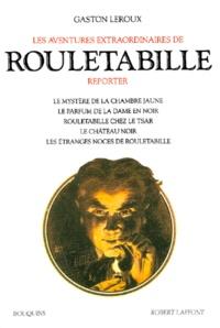 Gaston Leroux - Les aventures extraordinaires de Rouletabille reporter. - Volume 1.