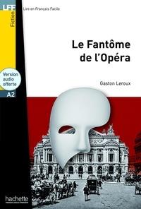 Gaston Leroux - LFF A2Le Fantôme de l'Opéra.