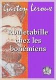 Gaston Leroux - Rouletabille chez les bohémiens.