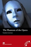 Gaston Leroux - The Phantom of the Opera.