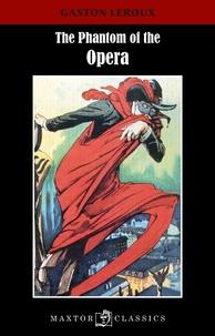 Gaston Leroux - The phantom of the opera.