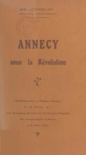 Gaston Letonnelier - Annecy sous la Révolution - Conférence faite au théâtre d'Annecy, le 18 février 1912.