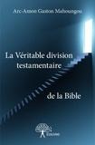 Gaston Mahoungou - La véritable division testamentaire de la Bible.