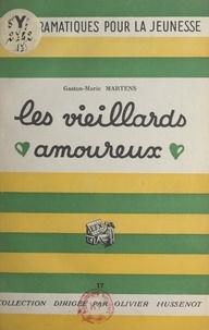 Gaston-Marie Martens et René Joutet - Les vieillards amoureux.