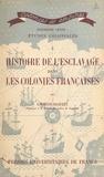 Gaston Martin et Charles-André Julien - Histoire de l'esclavage dans les colonies françaises.