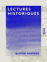 Gaston Maspero - Lectures historiques - Histoire ancienne : Égypte, Assyrie.