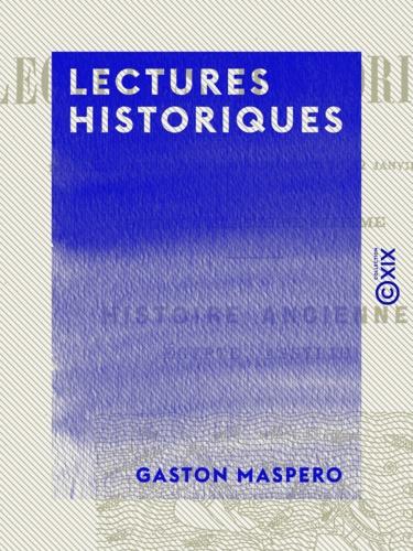 Lectures historiques - Histoire ancienne : Égypte, Assyrie