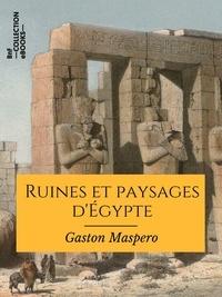 Gaston Maspero - Ruines et paysages d'Égypte.