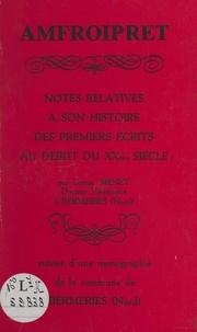 Gaston Menet - Amfroipret - Notes relatives à son histoire, des premiers écrits au début du XXème siècle. Suivies d'une Monographie de la commune de Bermeries Nord.
