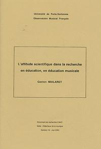Gaston Mialaret - L'attitude scientifique dans la recherche en éducation, en éducation musicale.