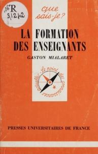 Gaston Mialaret et Paul Angoulvent - La formation des enseignants.