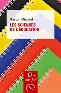 Gaston Mialaret - Les sciences de l'éducation.