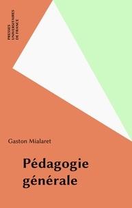 Gaston Mialaret - Pédagogie générale.