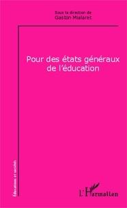 Gaston Mialaret - Pour des états généraux de l'éducation.