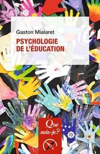 Gaston Mialaret - Psychologie de l'éducation.